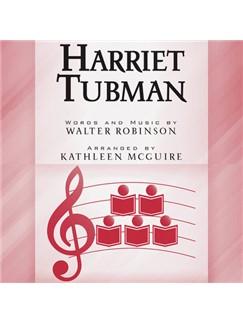 Walter Robinson: Harriet Tubman (arr. Kathleen McGuire) Digital Sheet Music | SSAA