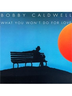 Bobby Caldwell: What You Won't Do For Love Digital Sheet Music | Piano