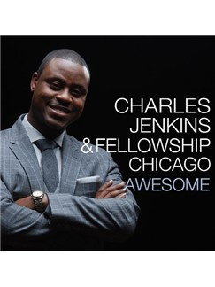 Pastor Charles Jenkins & Fellowship Chicago: Awesome Digital Sheet Music | Melody Line, Lyrics & Chords