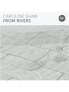 Caroline Shaw: From Rivers Digital Sheet Music | 3-Part Treble