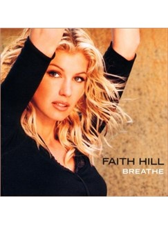 Faith Hill: Breathe Digital Sheet Music   Melody Line, Lyrics & Chords