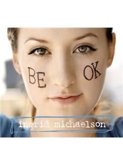 Ingrid Michaelson: Be OK Digital Sheet Music   Lyrics & Chords (with Chord Boxes)