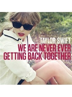 Taylor Swift: We Are Never Ever Getting Back Together Digital Sheet Music | Lyrics & Chords (with Chord Boxes)