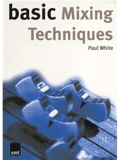 Paul White: Basic Mixing Techniques Books |