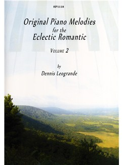 Dennis Leogrande: Original Piano Melodies for the Eclectic Romantic - Volume 2 Books | Piano