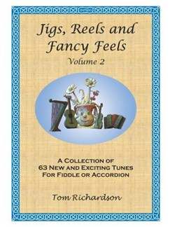 Tom Richardson: Jigs, Reels And Fancy Feels - Volume 2 Books | Violin, Accordion
