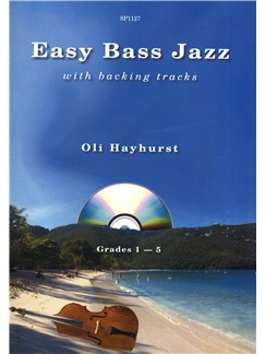 Oli Hayhurst: Easy Bass Jazz With Backing Tracks Books and CDs | Double Bass
