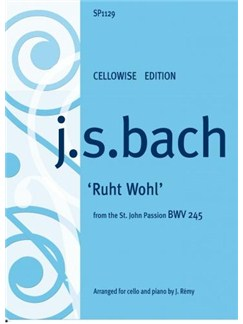 "Cellowise: J.S.Bach ""Ruht Wohl"" (St. John Passion BWV 245) Books 