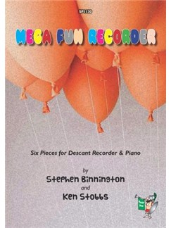 Stephen Binnington/Ken Stobbs: Mega Fun Recorder - Six Pieces For Descant Recorder & Piano Books | Soprano (Descant) Recorder, Piano Accompaniment