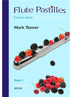 Mark Tanner: Flute Pastilles Book 2 (Grades 4-6) Books | Flute, Piano Accompaniment