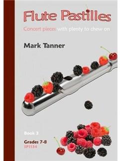 Mark Tanner: Flute Pastilles Book 3 (Grades 7-8) Books | Flute, Piano Accompaniment