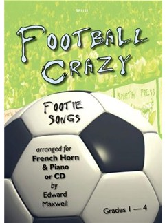 Edward Maxwell: Football Crazy - Footie Songs (French Horn) Books and CDs | French Horn, Piano Accompaniment