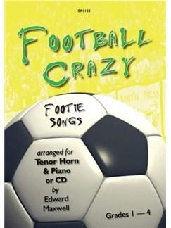 Edward Maxwell: Football Crazy - Footie Songs (Tenor Horn) Books and CDs | Tenor Horn, Piano Accompaniment