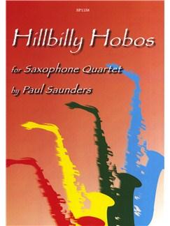 Paul Saunders: Hillbilly Hobos (Saxophone Quartet) Books | Saxophone