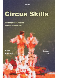 Alan Bullard: Circus Skills for Trumpet and Piano (Version without CD) Libro | Piano, Acompañamiento de Piano