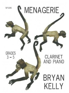 Bryan Kelly: Menagerie Books | Clarinet, Piano Accompaniment
