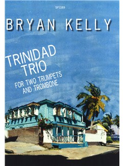 Bryan Kelly: Trinidad Trio Books | Brass Trio