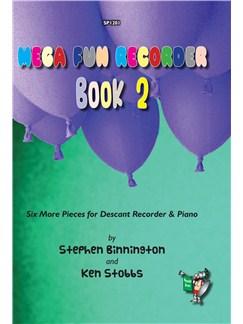 Stephen Binnington/Ken Stobbs: Mega Fun Recorder Book 2 - Six More Pieces For Descant Recorder & Piano Books | Soprano (Descant) Recorder