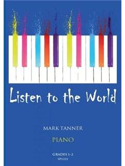 Mark Tanner: Listen To The World For Piano Grades 1-2 Books | Piano