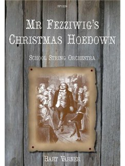 Bart Varner: Mr Fezziwig's Christmas Hoedown Books | String Orchestra, Pennywhistle