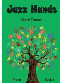 Mark Tanner: Jazz Hands for Piano Book 1 Books | Piano