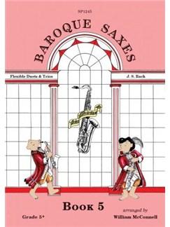 Baroque Saxes: Book 5 (Duets/Trios, Bach, Grade 5+) Books | Saxophone