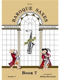 Baroque Saxes: Book 7 - Saxophone Duet Or Trio Books | Alto Saxophone, Tenor Saxophone, Baritone Saxophone