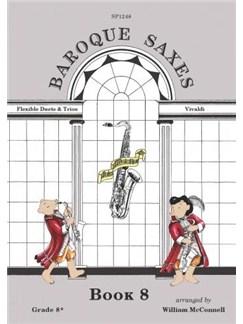 Baroque Saxes: Book 8 (Duets/Trios, Vivaldi, Grade 8) Books | Soprano Saxophone, Alto Saxophone, Baritone Saxophone
