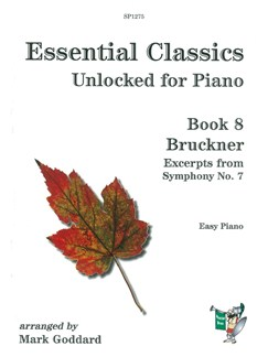 Essential Classics Unlocked For Piano - Book 8: Bruckner (Arr. Mark Goddard) Books | Piano