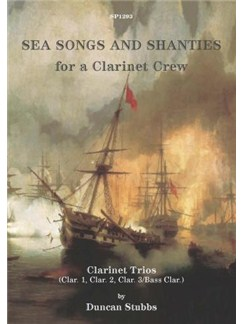 Duncan Stubbs: Sea Songs And Shanties For A Clarinet Crew Books | Clarinet (Trio)