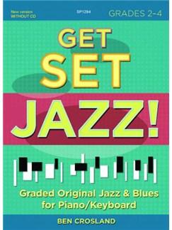 Ben Crosland: Get Set Jazz! Grades 2 - 4 (Book/Online Audio) Books and Digital Audio | Piano, Keyboard