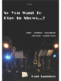 Paul Saunders: So You Want To Play In Shows? (Book/Online Audio) Books | Flute, Clarinet, Saxophone, Piano Accompaniment