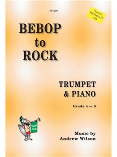 Andrew Wilson: Bebop To Rock (Version Without CD) Books | Trumpet, Piano Accompaniment
