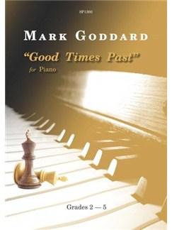 Mark Goddard: Good Times Past  (Piano Solo) Books | Piano