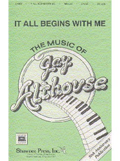 Althouse, J It All Begins With Me Satb Books | SATB