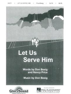 Nancy Price/Don Besig: Let Us Serve Him (SATB) Books | SATB/Piano Accompaniment