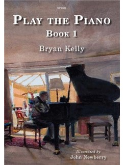 Bryan Kelly: Play The Piano - Book 1 Books | Piano