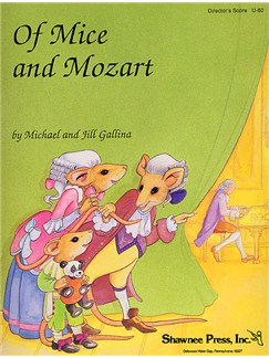 Michael And Jill Gallina: Of Mice And Mozart (Director's Score) Books | Piano, Vocal & Guitar