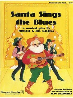 Michael And Jill Gallina: Santa Sings The Blues Performance Part Books | Piano Accompaniment, Voice