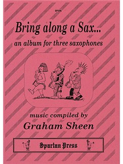 Graham Sheen: Bring Along A Saxophone Books   Three Saxophones