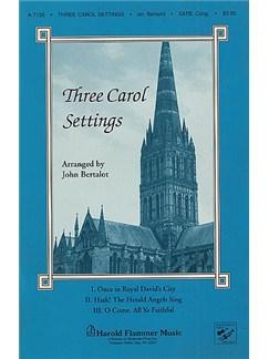Three Carol Settings (John Bertalot) Books | Congregation, Soprano, Alto, Tenor, Bass, Organ