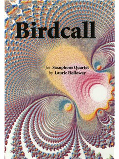 Laurie Holloway: Birdcall  for Saxophone Quartet Books | Saxophone