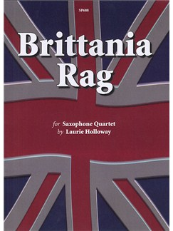 Laurie Holloway: Brittania Rag for Saxophone Quartet Books | Saxophone