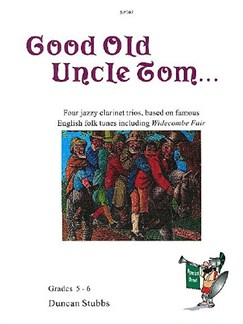 Duncan Stubbs: Good Old Uncle Tom... Four Jazzy Clarinet Trios Books | Clarinet (Trio)
