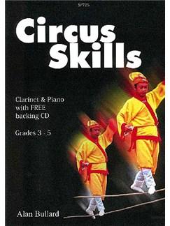 Alan Bullard: Circus Skills (Clarinet) Books and CDs   Clarinet, Piano Accompaniment