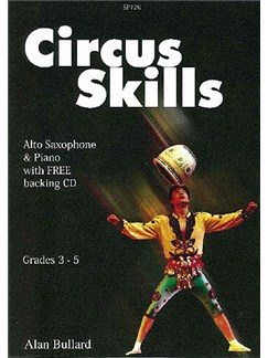 Alan Bullard: Circus Skills for Alto Saxophone Books and CDs | Alto Saxophone, Piano Accompaniment