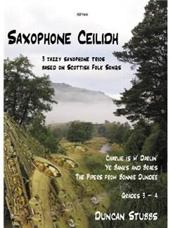 Saxophone Ceilidh - 3 Jazzy Saxophone Trios Based On Scottish Folk Songs Books | Saxophone (Trio)