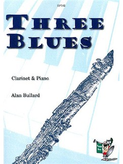 Alan Bullard: Three Blues for Clarinet and Piano Books | Clarinet, Piano Accompaniment