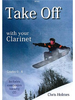 Chris Holmes: Take Off with your Clarinet (Book/CD) Books and CDs | Clarinet