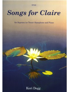 Keri Degg: Songs for Claire for Soprano Saxophone and Piano [ With CD] Books and CDs | Piano, Piano Accompaniment